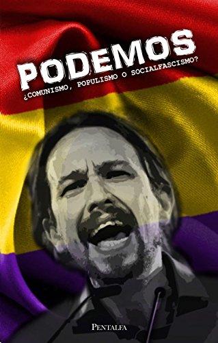 PODEMOS: ¿Comunismo, populismo o socialfascismo? por José Manuel Rodríguez Pardo