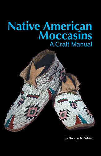 Native American Moccasins: A Craft Manual (Crow Black Dekorationen)