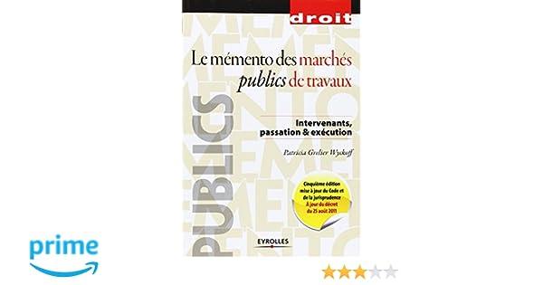 Amazon Fr Le Memento Des Marches Publics De Travaux Intervenants