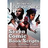 Seven Comic Book Scripts Volume Three (English Edition)