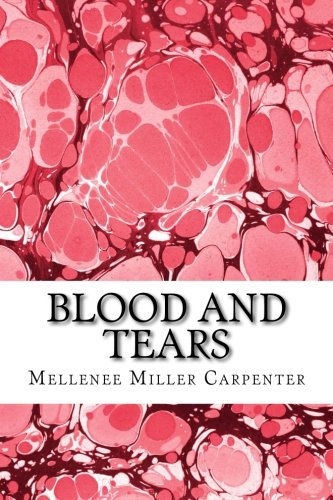 Blood and Tears: A Poetry Chapbook