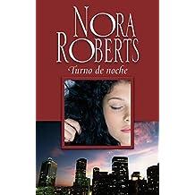 Turno de noche (Nora Roberts 'Historias nocturnas')