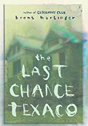 Last Chance Texaco, The by Brent Hartinger (2005-03-15)