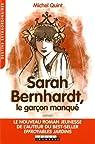 Sarah Bernhardt, le garçon manqué par Quint