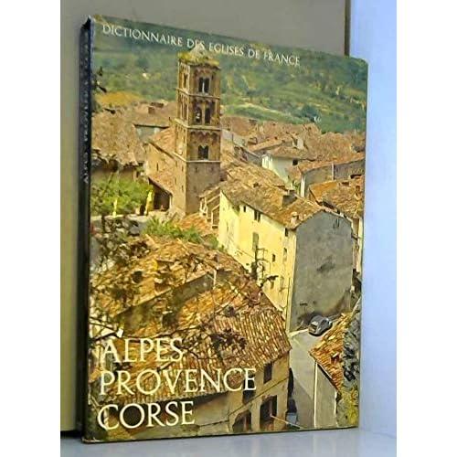 dictionnaire des eglises de france /alpes provence corse