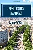 Abseits der Ramblas (handlicheres Taschenbuchformat): Touren durch Barcelona für Anfänger und Fortgeschrittene