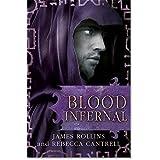 Blood Infernal (Blood Gospel Book III) by James Rollins (2015-05-21)