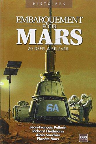 Embarquement pour Mars : 20 défis à relever par Jean-François Pellerin