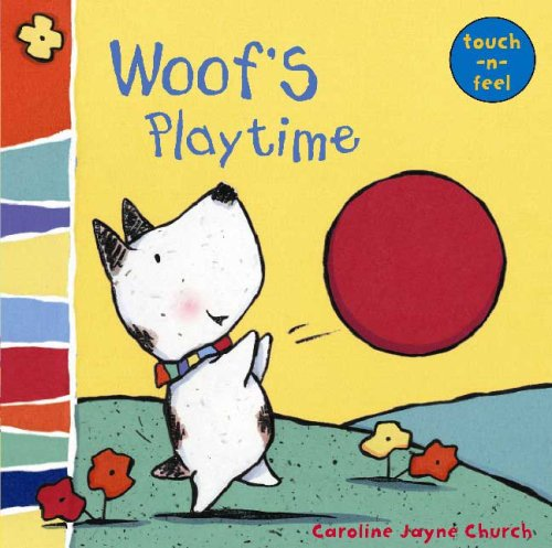 Woof's Playtime: Touch-N-Feel (Touch-and-Feel)
