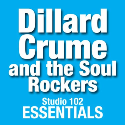 dillard-crume-and-the-soul-rockers-studio-102-essentials