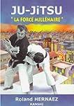 Ju-Jitsu : la force mill�naire