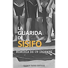 LA GUARIDA DE SISIFO: MEMORIA DE UN IRONMAN (Spanish Edition)