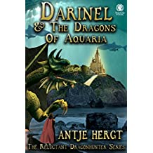 Darinel & The Dragons of Aquaria (The Reluctant Dragonhunter Series Book 2) (English Edition)