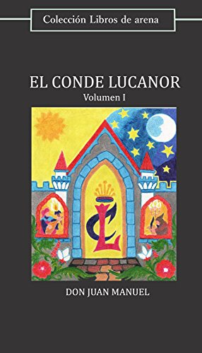 El conde Lucanor (Volumen I): Edición comentada (Libros de arena nº 1) por Don Juan Manuel de Villena
