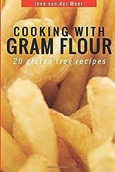 Cooking with Gram Flour: 20 Low Cholesterol Recipes: Volume 6 (Wheat flour alternatives)