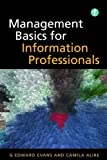 The Facet Library Management Collection: Management Basics for Information Profession...