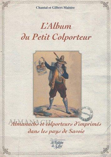 L'Album du petit colporteur : Almanachs et colporteurs d'imprimés dans les pays de Savoie