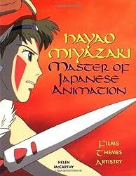 Hayao Miyazaki: Master of Japanese Animation: Films, Themes, Artistry