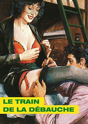Le Train de la débauche