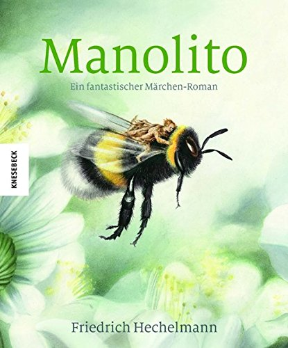 Manolito: Ein fantastischer Märchen-Roman (Knesebeck Kinderbuch Klassiker)
