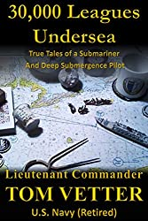 30,000 Leagues Undersea: True Tales of a Submariner and Deep Submergence Pilot (English Edition)
