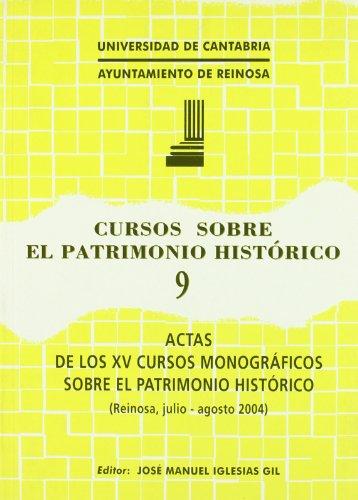 Cursos sobre el Patrimonio Histórico 9: Actas de los XV cursos monográficos sobre el Patrimonio histórico (Historia)