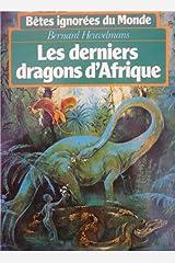 Bêtes ignorées du monde : Tome 1, Les Derniers dragons d'Afrique... Paperback