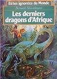 Les derniers dragons d'Afrique