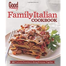 Good Housekeeping Family Italian Cookbook: 185 Trattoria Favorites to Bring Everyone Together (Good Housekeeping Cookbooks) (2014-03-04)