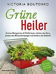 Grüne Heiler: Grünes Blattgemüse & Wildkräuter stärken das Herz, senken den Blutzuckerspiegel und fördern die Sehkraft