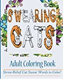 Swearing Cats Adult Coloring Book:: Stress-Relief Cat Swear Words To Color!