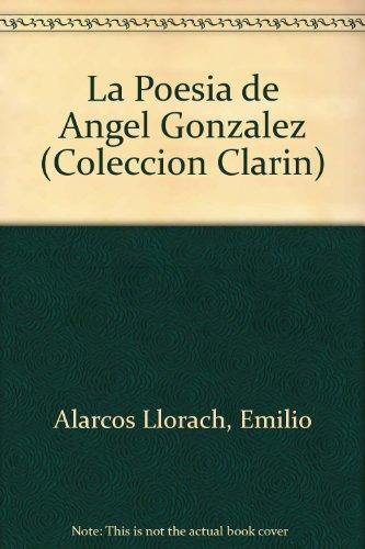 La poesia de angel González (Colección Clarín) por Emilio Alarcos Llorach