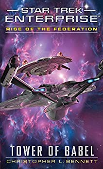 Rise of the Federation: Tower of Babel (Star Trek: Enterprise series Book 16) by [Bennett, Christopher L.]