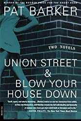 Union Street & Blow Your House Down by Pat Barker (1999-03-15)