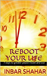 Reboot Your Life - 7 days to greater peace inside and out (Relaxation Book 5) (English Edition)