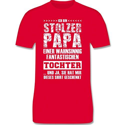 Shirtracer Vatertag - Stolzer Papa Fantastische Tochter - Herren T-Shirt Rundhals Rot