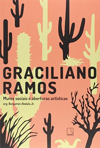 Graciliano Ramos. Muros Sociais e Aberturas Artsticas (Em Portuguese do Brasil)