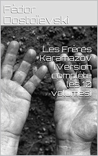 Les Frères Karamazov (Version complète les 10 volumes)