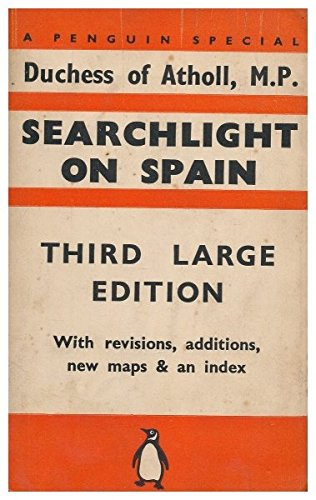 Searchlight on Spain / by the Duchess of Atholl