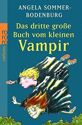 Das dritte große Buch vom kleinen Vampir: Der kleine Vampir im Jammertal / Der kleine Vampir liest vor / Der kleine Vampir und der unheimliche Patient