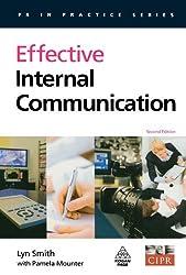 Effective Internal Communication (PR in Practice) by Lyn Smith (2008-08-01)