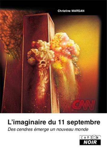 L'IMAGINAIRE DU 11 SEPTEMBRE Des cendres merge un nouveau monde