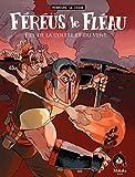 Féréüs le Fléau - Fils de la colère et du vent (Generale) (French Edition)