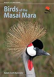 Birds of the Masai Mara (WILDGuides) by Adam Scott Kennedy (2012-11-04)
