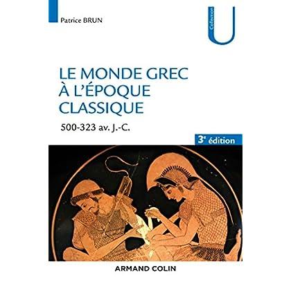 Le monde grec à l'époque classique - 3e éd. - 500-323 av. J.-C.