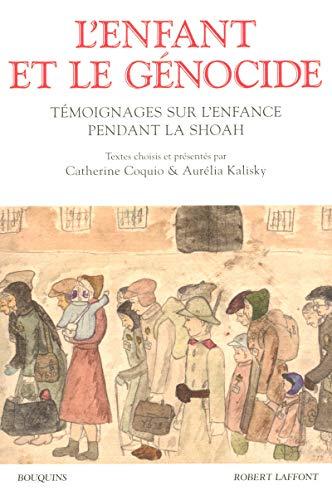 L'Enfant et le génocide. Témoignages sur l'enfance pendant la Shoah par Catherine Coquio, Aurélia Kalisky