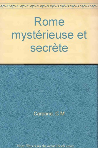Rome mystérieuse et secrète
