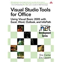 Visual Studio Tools for Office: Using Visual Basic 2005 with Excel, Word, Outlook, and InfoPath: Using VB.Net with Excel, Word, Outlook,and Infopath (Microsoft .Net Development) by Eric Carter (26-Apr-2006) Paperback