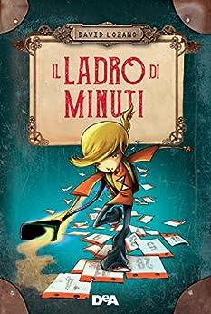 Il ladro di minuti di [Lozano, David]