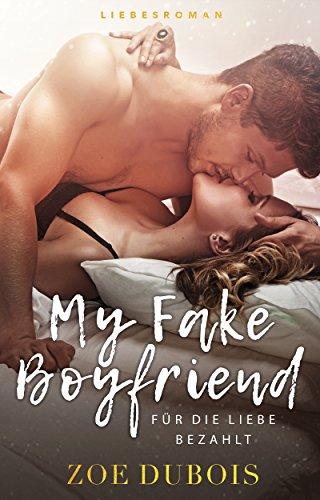 My Fake Boyfriend: Für die Liebe bezahlt von [Dubois, Zoe]
